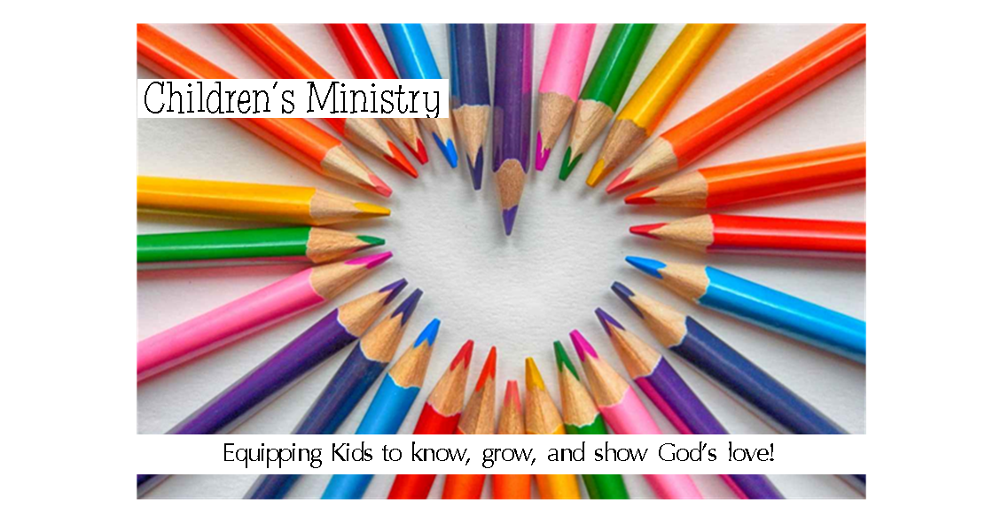 "Colored pencils lay next to each other forming a heart in the middle. The words ""Children's Ministry"" and ""Equipping Kids to know, grow, and show God's love!"""